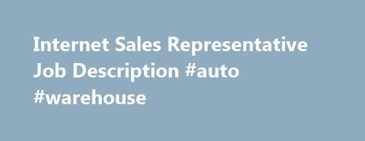 Internet Sales Representative Job Description #auto #warehouse