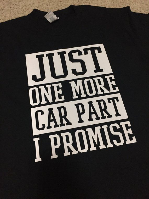 Car Guy Shirt Just One More Part Tshirt Tee Cars Trucks Fathers Day Dad Husband G