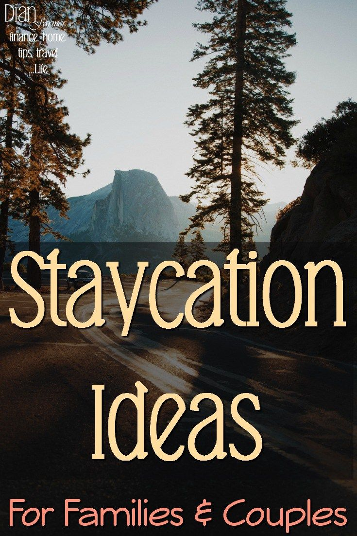 need great ideas for your staycation? for couples or families - we