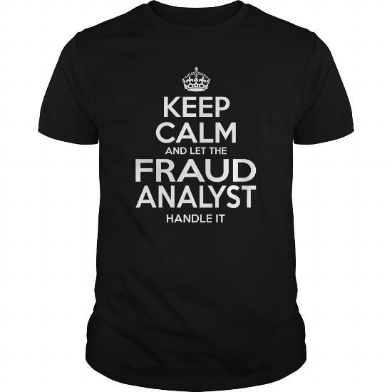 FRAUD ANALYST Keep Calm And Let The Handle It Tshirt