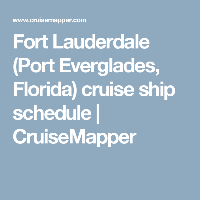 Fort Lauderdale Port Everglades Florida Cruise Ship Schedule - Cruise ship schedule for grand cayman