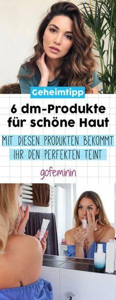 Endlich Schöne Haut: Die 6 Besten Dm-Produkte Für Einen Perfekten Teint Endlich schöne Haut: Die 6 besten dm-Produkte für einen perfekten Teint Makeup Hacks makeup hacks that make you look younger
