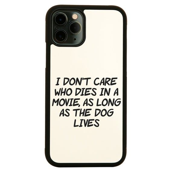 I don't care who dies funny slogan iPhone case cover 11 11Pro Max XS XR X