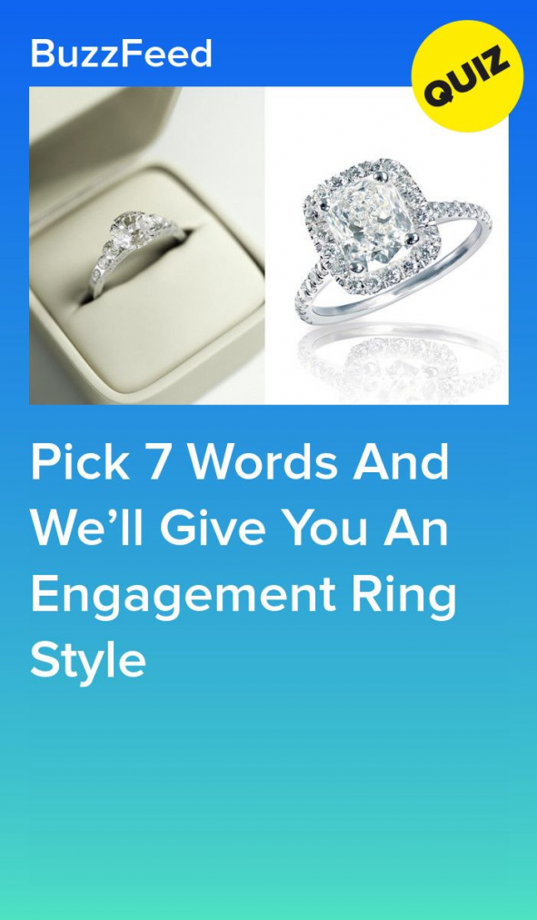 Pick 7 Words And Well Give You An Engagement Ring Style Relationship In 2020 Engagement Ring Quiz Wedding Ring Quiz Engagement Rings