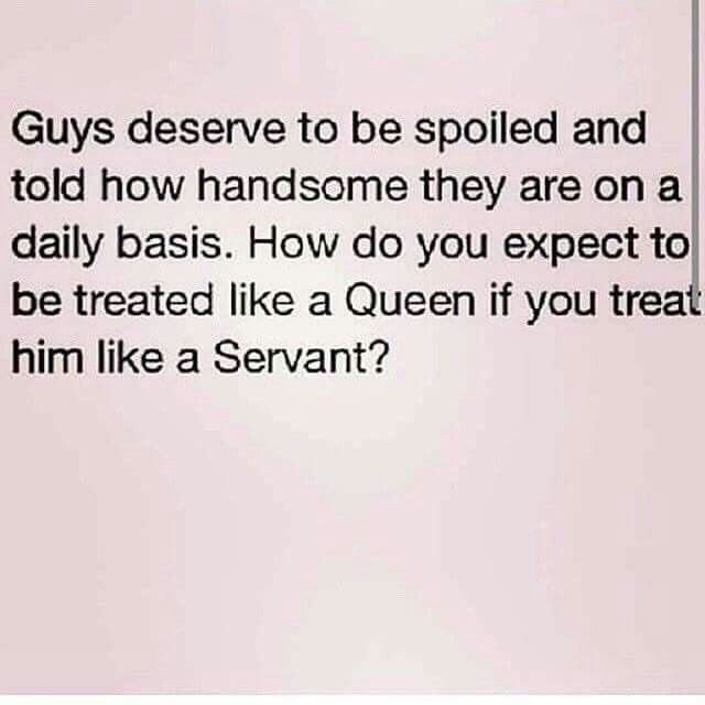 Can You Really Expect To Be Treated Like A Queen When You Treat Your