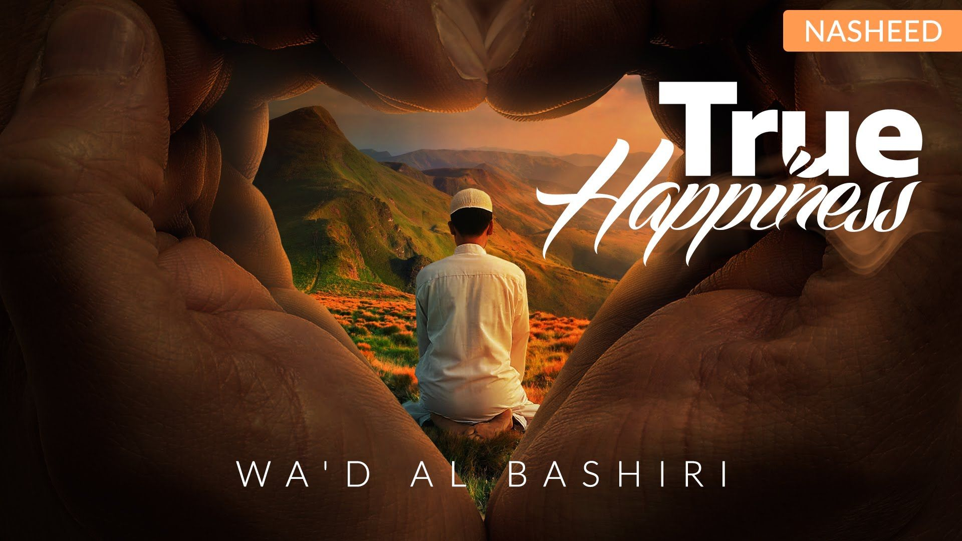 True Happiness ᴴᴰ - Beautiful Nasheed [Wa'd Al Bashiri] Support the Dawah - Click here to donate: https://www.gofundme.com/The-Daily-Reminder