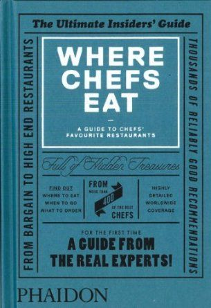 Where chefs eat a guide to chefs favourite restaurants amazon where chefs eat a guide to chefs favourite restaurants amazon phaidon editors books solutioingenieria Choice Image