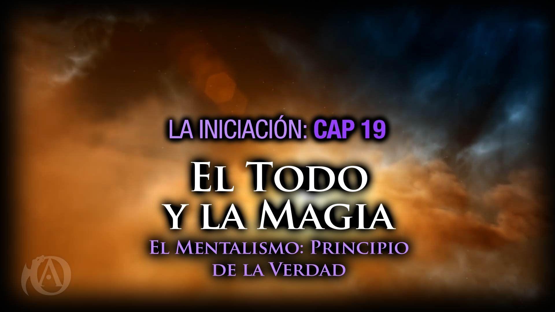 El Todo Y La Magia El Mentalismo Principio De La Verdad Cap 19 Verdades Magia El Principito