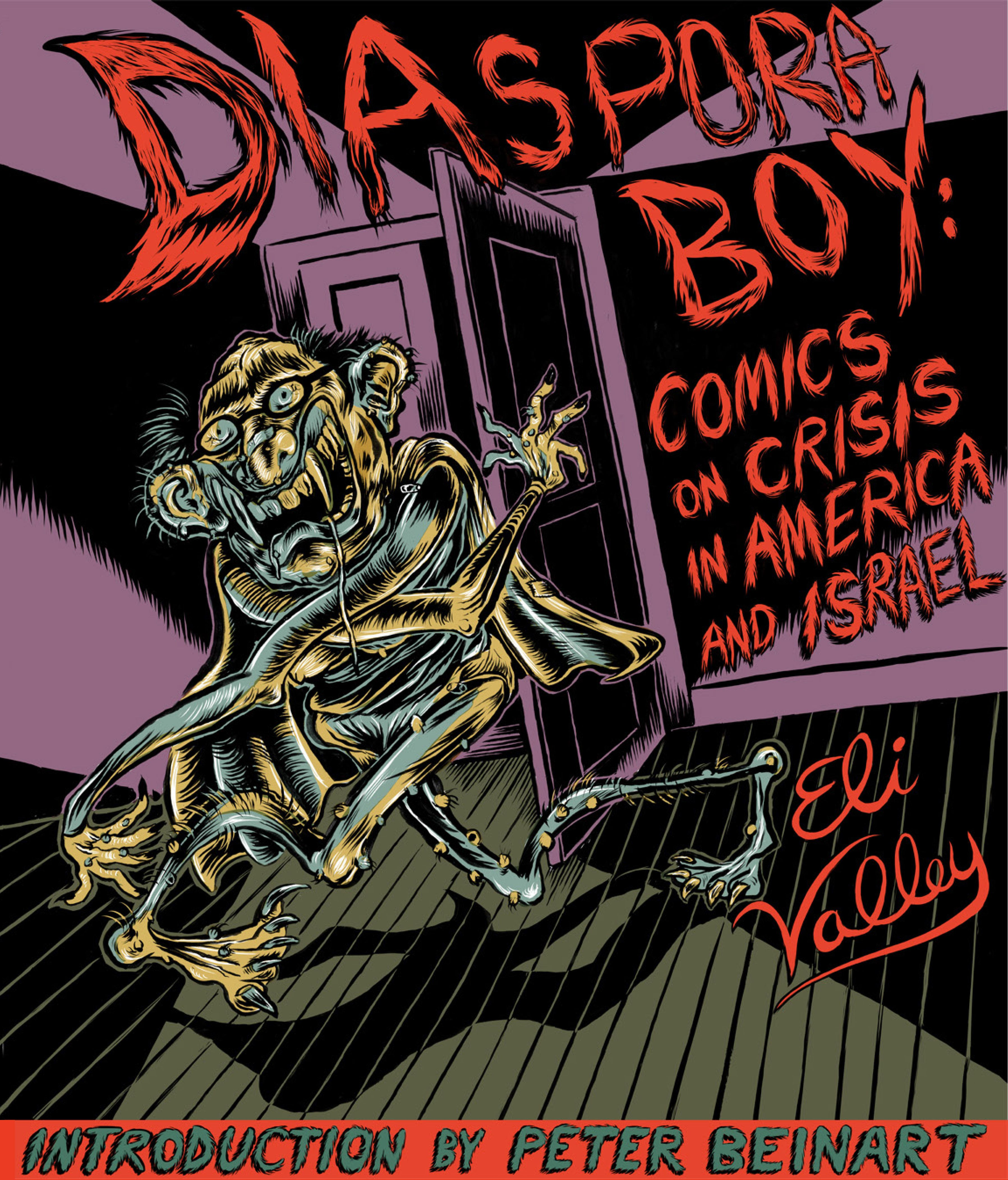 Diaspora Boy Comics On Crisis In America And Israel By Eli Valley Cover Illustration By Eli Valley Published In 2017 Comics Books For Boys Books