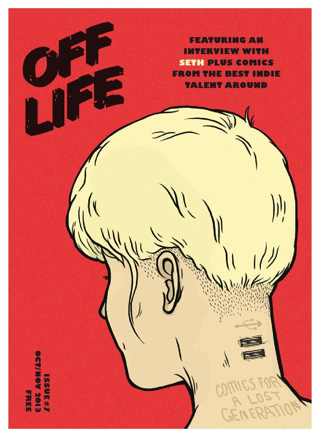 OFF LIFE issue seven  Issue seven of OFF LIFE – the UK's only street press comic magazine.