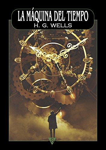 La Maquina Del Tiempo Herbert George Wells Maquina Del Tiempo George Wells Viaje En El Tiempo