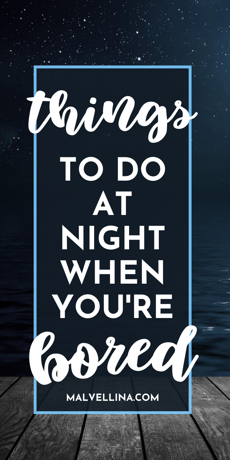Things To Do At Night When You Re Bored And Alone At Home In 2020 Things To Do When Bored Boring Things To Do