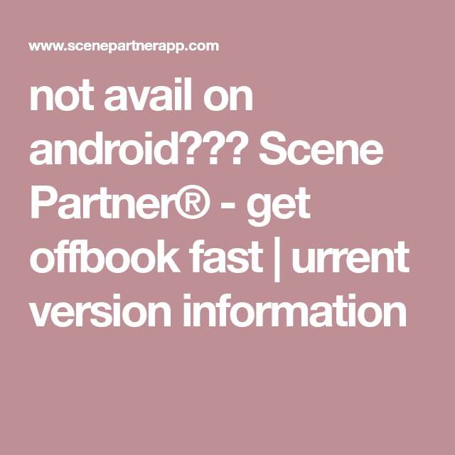 not avail on android??? Scene Partner® get offbook fast