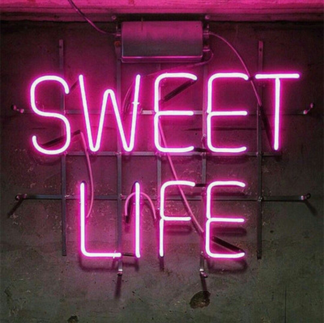Sweet Life Neon Lights Neon Quotes Neon Signs Cool Neon Signs