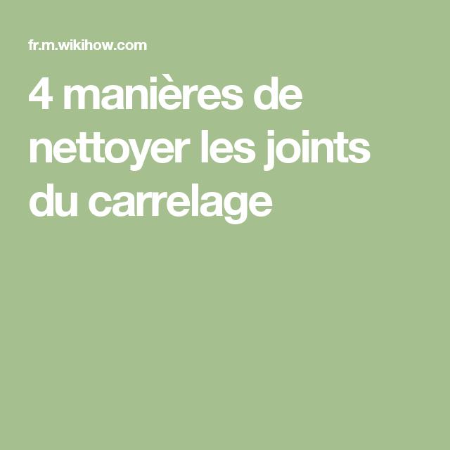 Nettoyer Les Joints Du Carrelage Nettoyage Pinterest