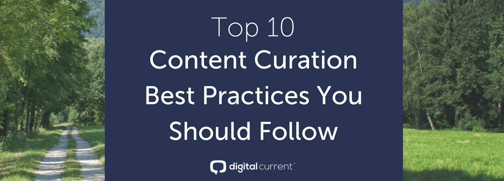 Top 10 Content Curation Best Practices You Should Follow