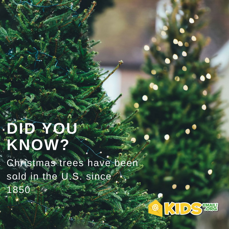 Did You Know Christmas Trees Have Been Sold In The U S Since 1850 Now You Do Happyholidays Kids Christmas Christmas Tree Kids Email