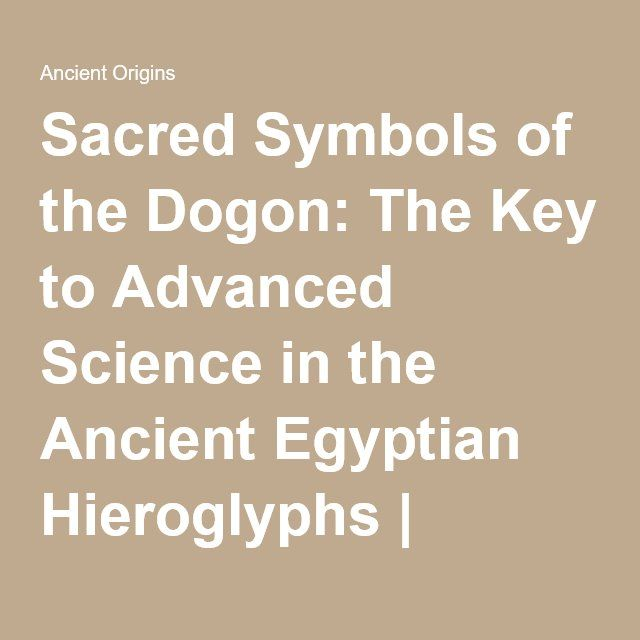 Sacred Symbols Of The Dogon The Key To Advanced Science In The
