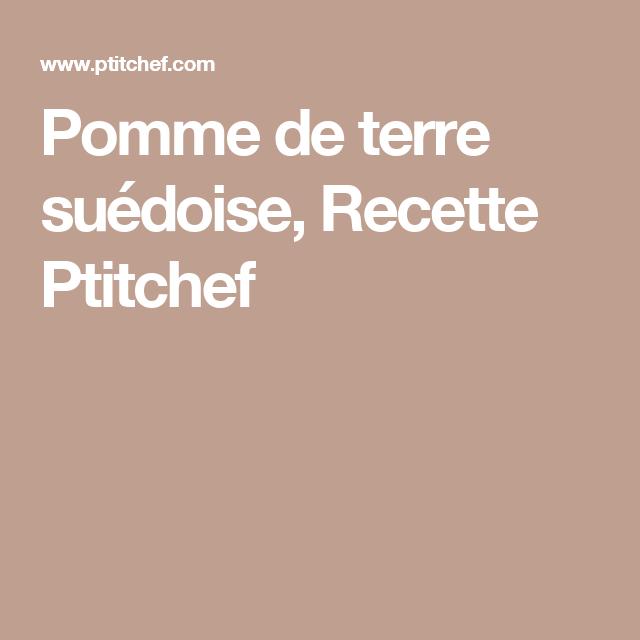 Pomme de terre suédoise, Recette Ptitchef