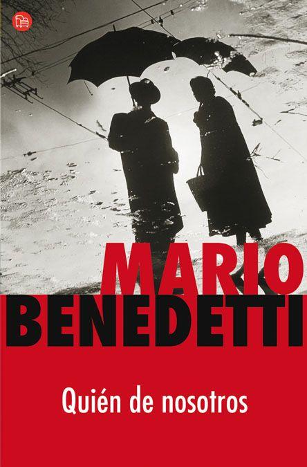 Mario Benedetti Quien De Nosotros Bajar Libro En Pdf Mario Benedetti Libros Libros Fotografia Benedetti