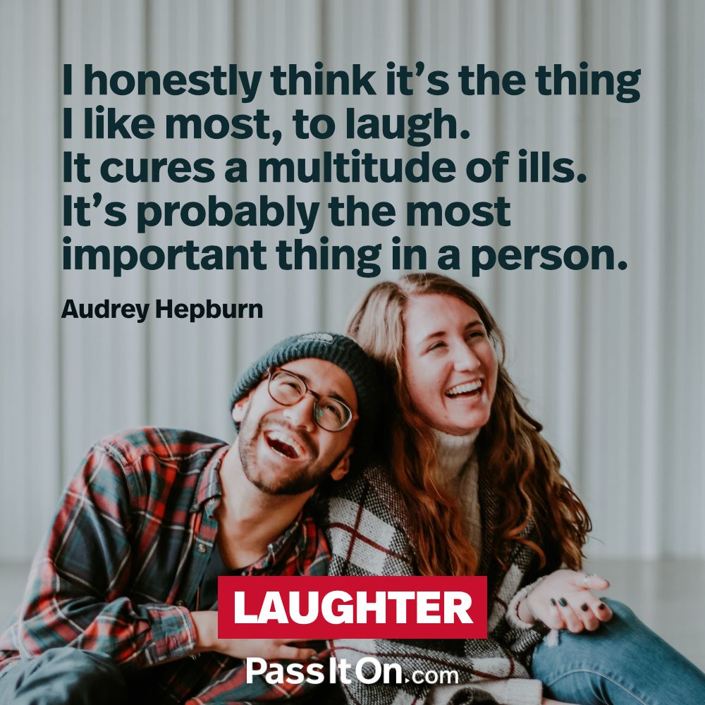 Brighten Someone S Day With A Joke Or Funny Gesture Laughter Passiton Www Passiton Com In 2020 Best Quotes Inspirational Quotes Laughter