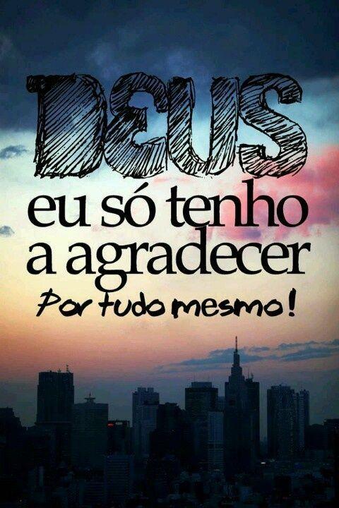 Deus Eu Só Tenho A Agradecer Frases God God Jesus E God Is Good