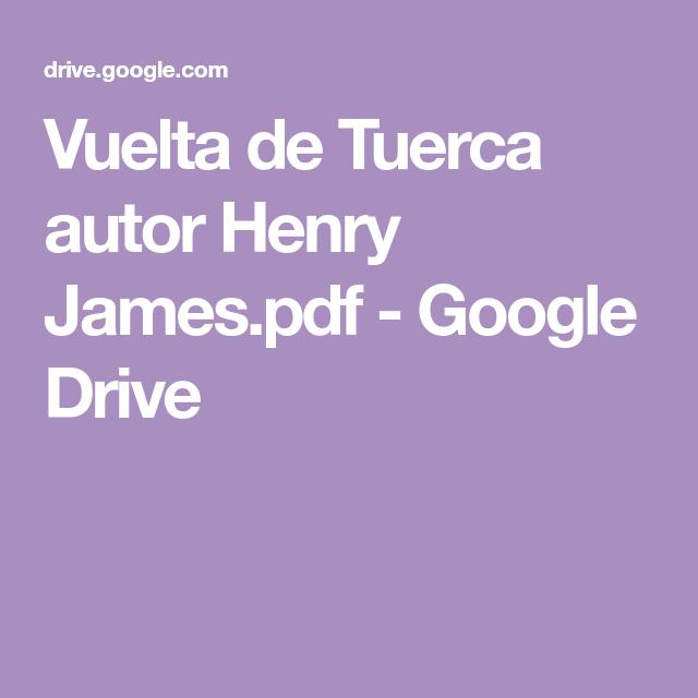 Vuelta De Tuerca Autor Henry James Pdf Google Drive Libros De Lectura Gratis Leer Libros Online Libros De Terror