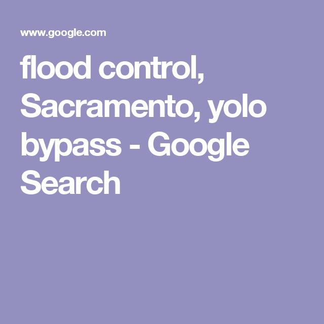 flood control  sacramento  yolo bypass
