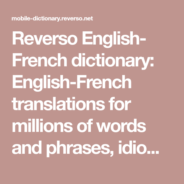 Reverso Free Mobile Dictionary Search Words And Expressions In French Spanish Portuguese Italian German Chinese A Dictionary Spanish Collins Dictionary