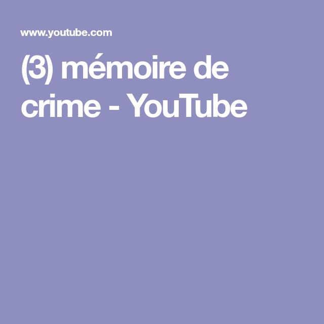 3 Mémoire De Crime Youtube Cinéma Pinterest