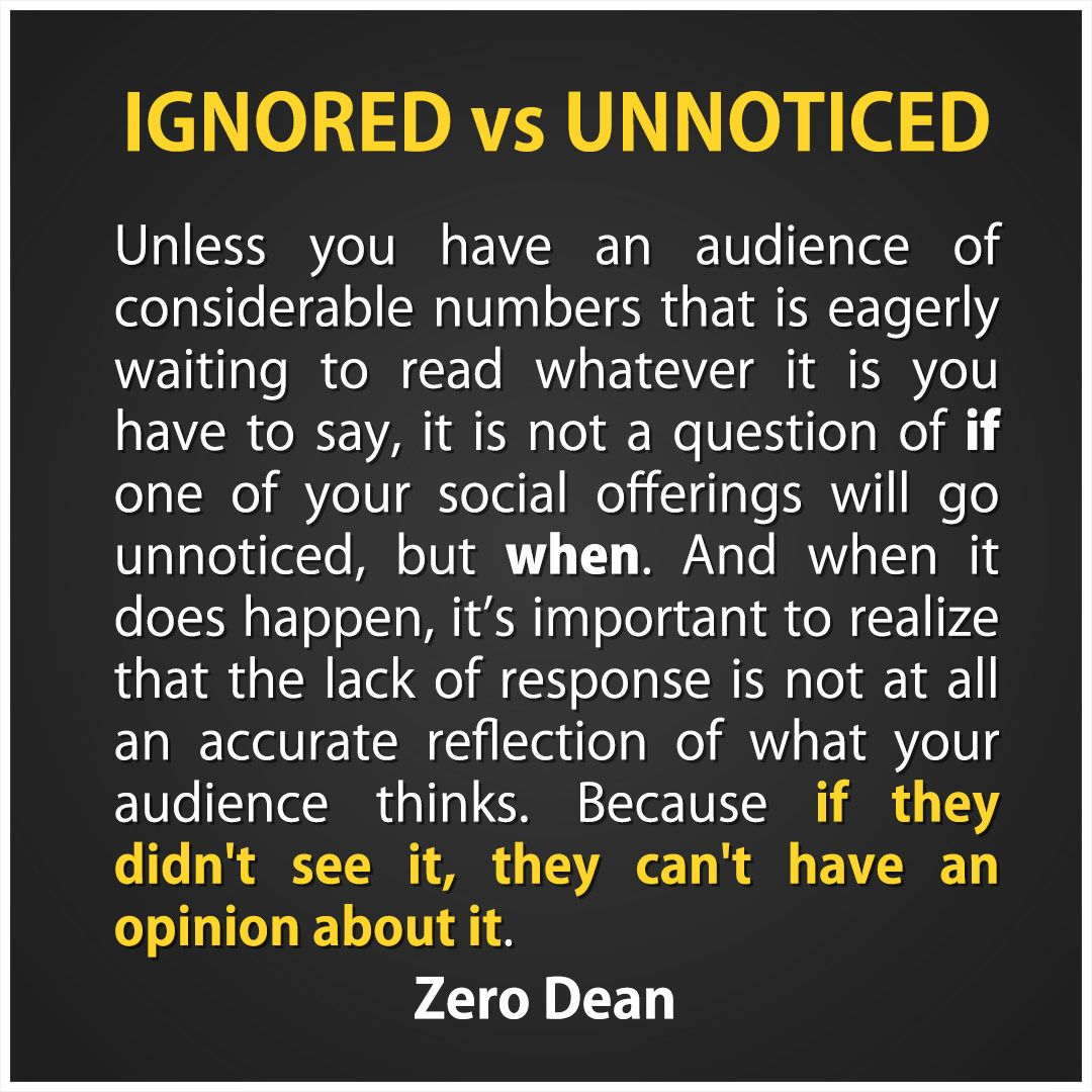 There Is A Huge Difference Between Being Ignored And