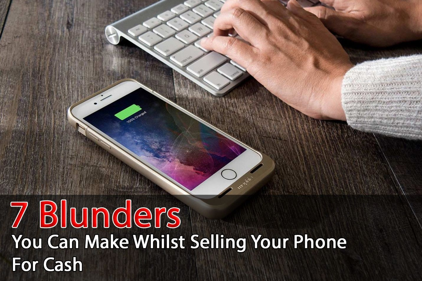7 Blunders You Can Make Whilst Selling Your Phone For Cash Phone