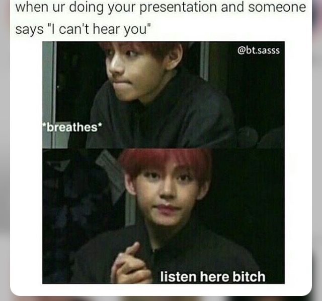 i would say relatable but i'm hecka loud during presentations lol #v #bts #btsmemes