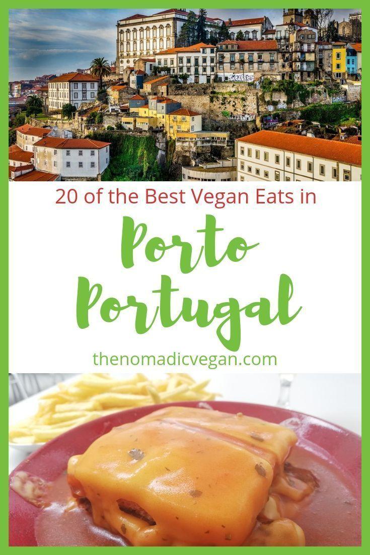20 Of The Best Vegan Eats In Porto Foodie Travel Vegan Friendly
