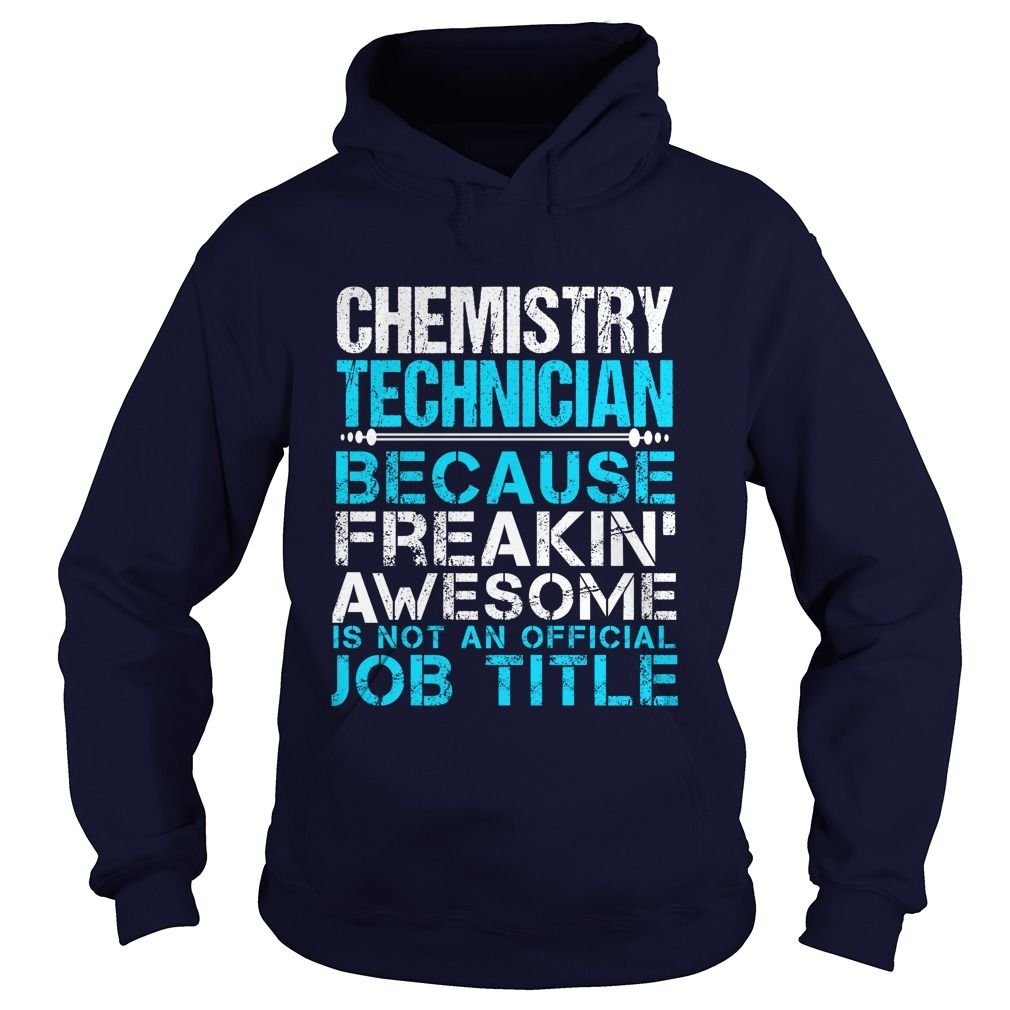 CHEMISTRY TECHNICIAN T-Shirts, Hoodies. CHECK PRICE ==► https://www.sunfrog.com/LifeStyle/CHEMISTRY-TECHNICIAN-109325041-Navy-Blue-Hoodie.html?id=41382