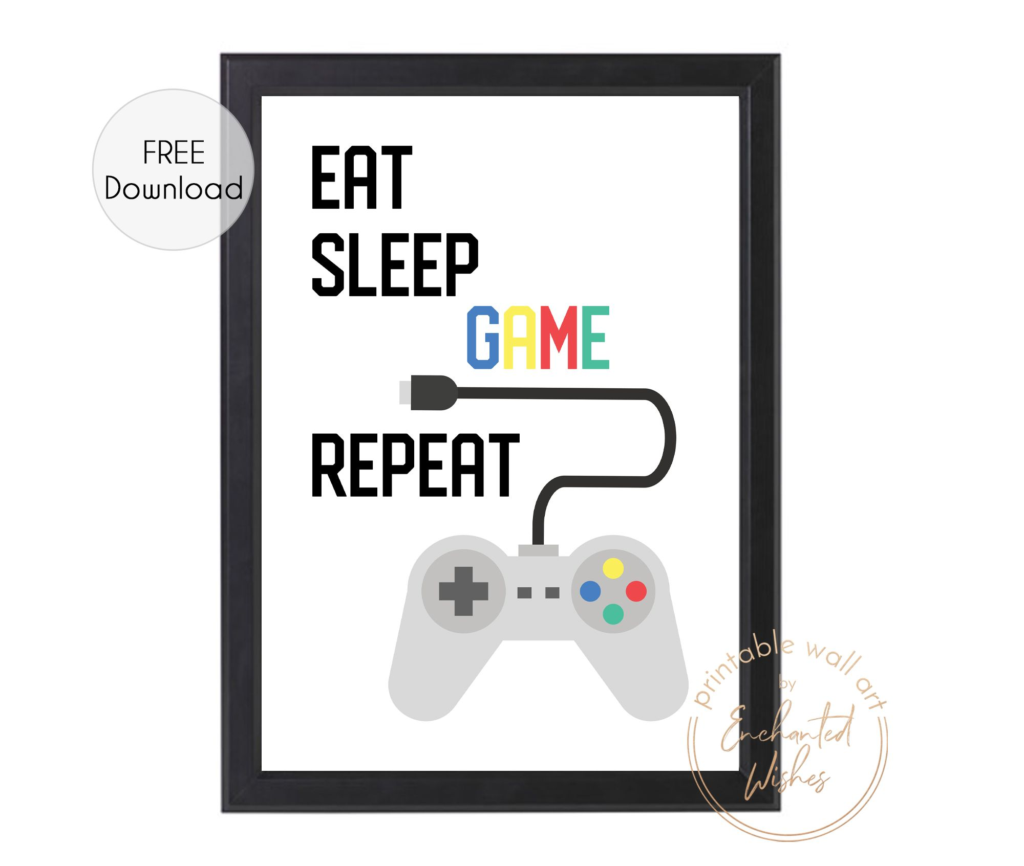 Eat Sleep Game Repeat Free Printable Print Printable Wall Art Free Printable Wall Art Quotes Printable Wall Art Quotes Art Wall Kids