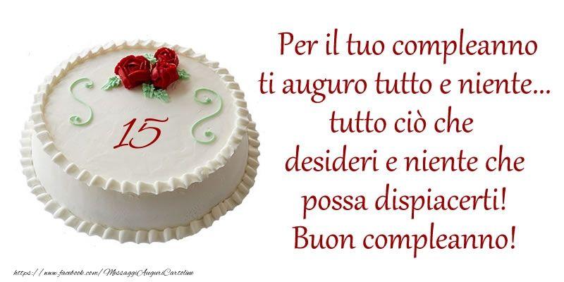 Risultati Immagini Per Compleanno 15 Anni Auguri Compleanno Cake
