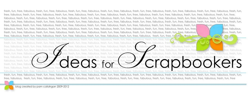 Ideas for Scrapbookers