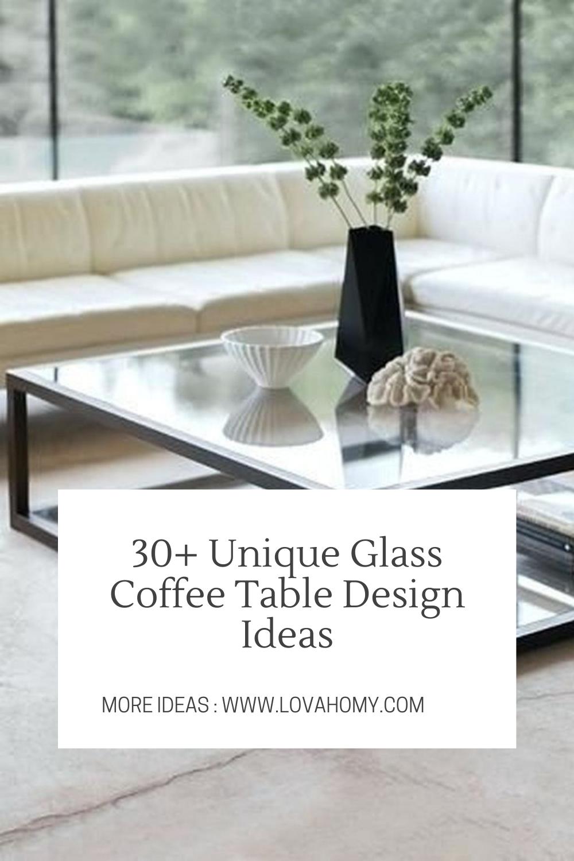 30 Unique Glass Coffee Table Design Ideas Coffee Table Design Coffee Table Glass Coffee Table [ 1500 x 1000 Pixel ]
