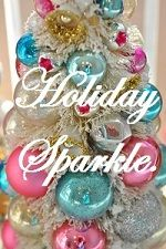 Holiday Sparkle blog  All things sparkly and glittery for your home!