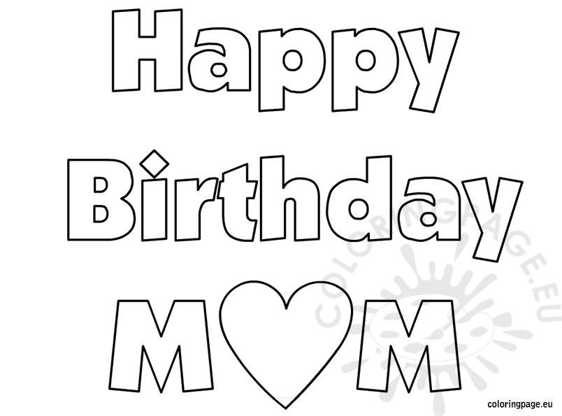 Coloring Pages Happy Birthday Mom Sheet At Birthday Coloring Pages Mom Coloring Pages Happy Birthday Mom