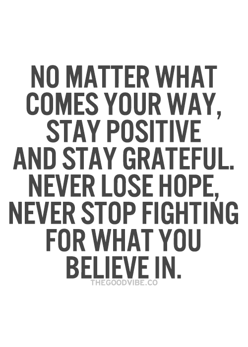Never Lose Hope Never Stop Fighting For What You Believe In Wise