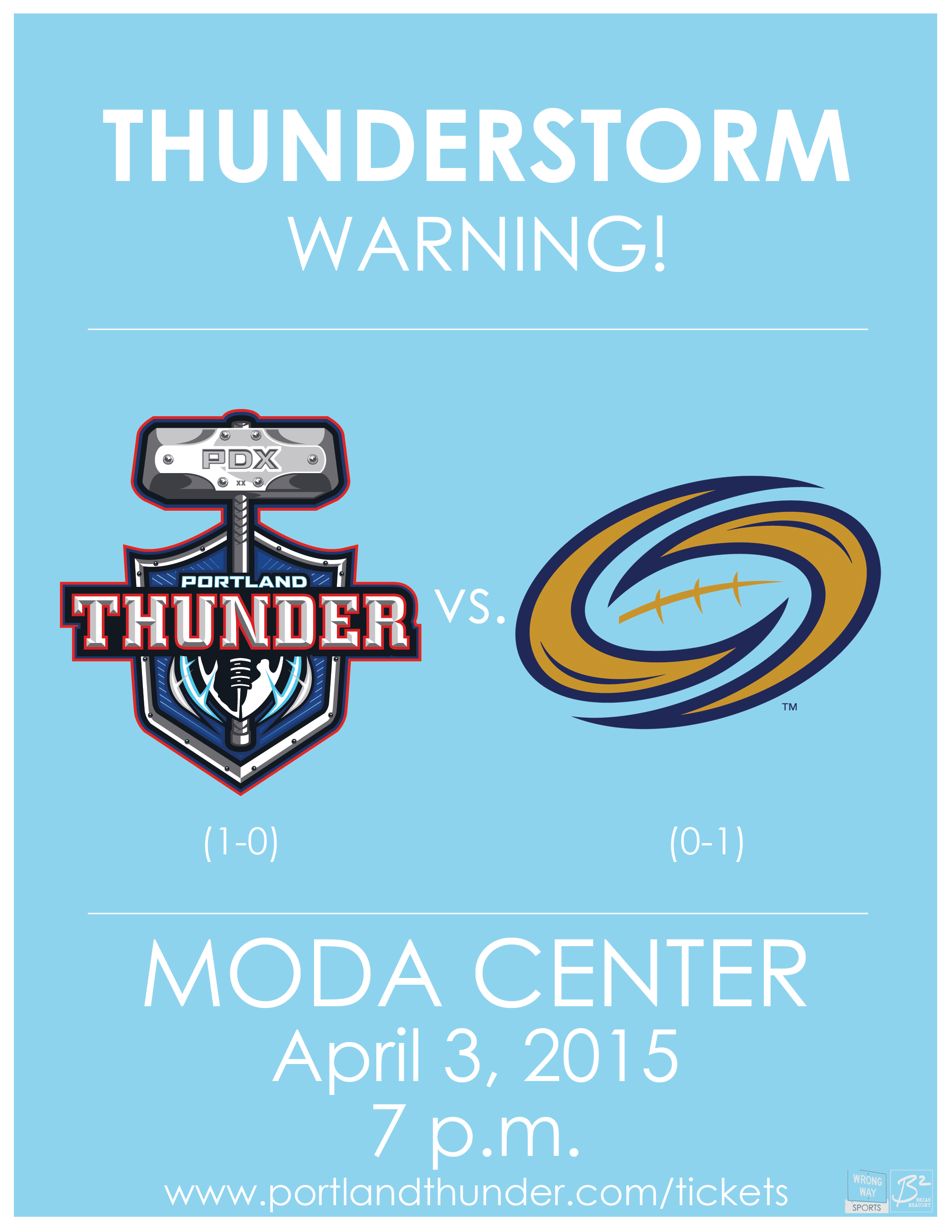 Thunderstorm Warning! Portland Thunder vs. Tampa Bay Storm at the Moda Center. April 3, 2015. 7 p.m. Get tickets at www.portlandthunder.com.
