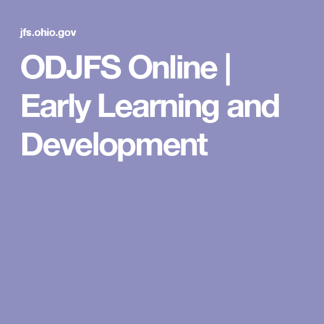 Odjfs Online Early Learning And Development Learning And Development Early Learning Childcare Business