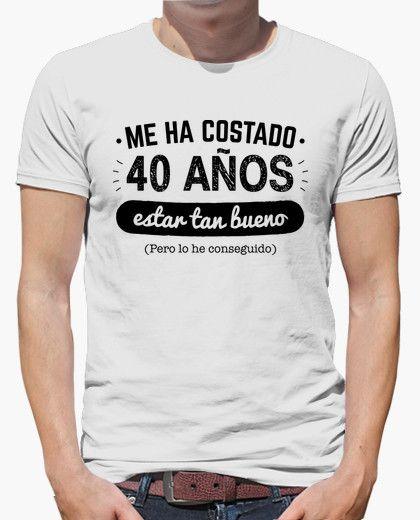 Camiseta 40 Años Para Estar Tan Bueno v2 (Fondo Claro)  b7c5005648a36