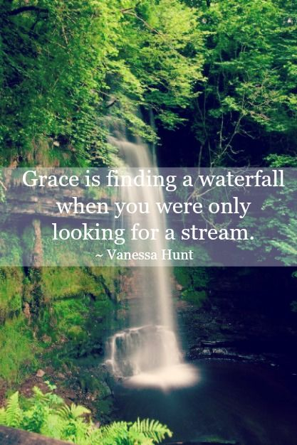 Waterfall Quotes Cake and Grace | Picket Fence: Faith | Pinterest | Waterfall  Waterfall Quotes