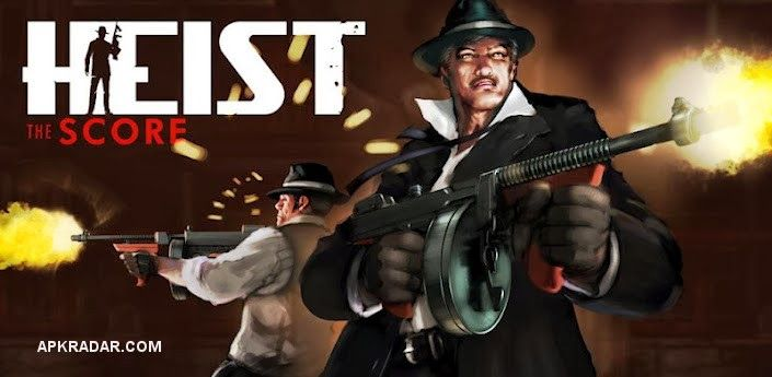 HEIST The Score 1.1.5 APK Download for Android Free