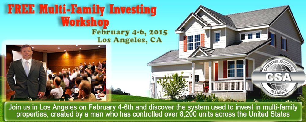 FREE Multi-Family Investing Workshop : February 4-6, 2015 – Los Angeles, CA,    Join us in Los Angeles on February 4-6th and discover the system used to invest in #multifamily #properties