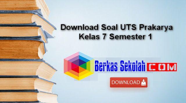 Download Soal Uts Prakarya Kelas 7 Semester 1 Semester Microsoft Excel Download