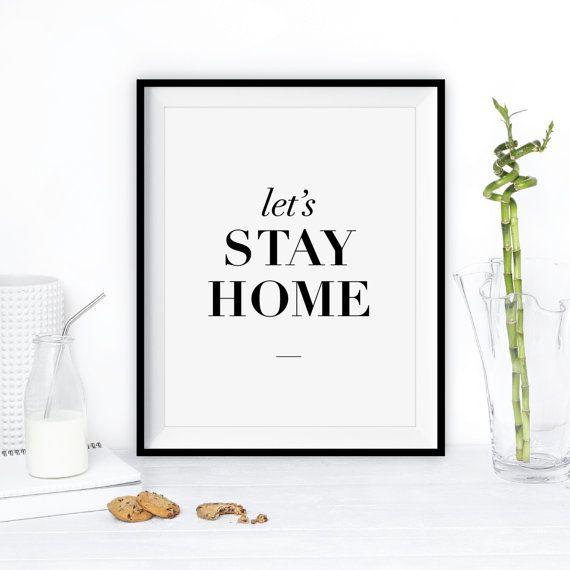 "Inspirierende Print Typografie Poster ""Lets Stay Home"" Liebe Home Decor Wall Art Black & weiße Wand Dekor Winter Geschenk New Year Resolution"